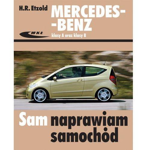 Mercedes-Benz klasy A (seria W 169) oraz klasy B (seria W 245). Sam naprawiam samochód - Wysyłka od 3,99 - porównuj ceny z wysyłką (2014)