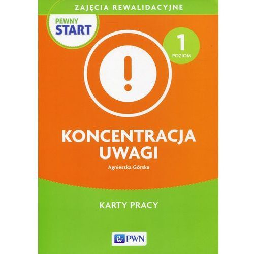 Pewny start Koncentracja uwagi Poziom 1 Karty pracy - Agnieszka Górska, oprawa miękka