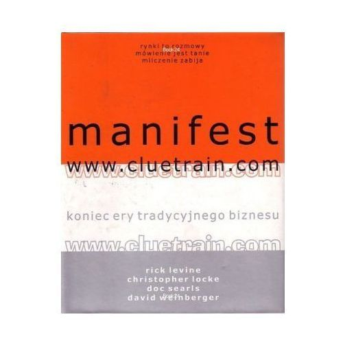 Manifest www.cluetrain.com - Rick Levine, Christopher Locke, Doc Searls