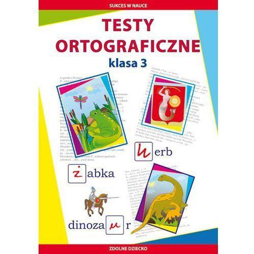 Testy Ortograficzne Klasa 3, Beata Guzowska|Iwona Kowalska