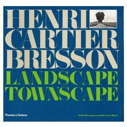 Henri Cartier-Bresson: Landscape/Townscape, Henri Cartier-Bresson