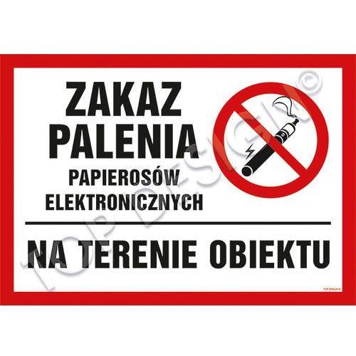 Zakaz palenia papierosów elektronicznych na terenie obiektu marki Top design. Najniższe ceny, najlepsze promocje w sklepach, opinie.