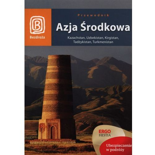 Azja Środkowa. Kazachstan, Uzbekistan, Kirgistan, Tadżykistan, Turkmenistan. Wydanie 1