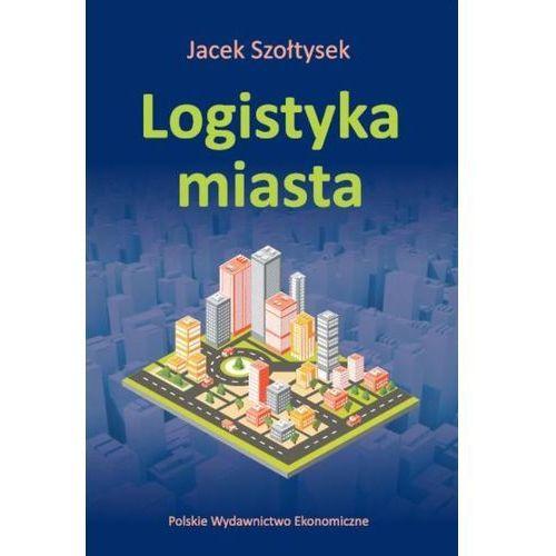 Logistyka miasta - mamy na stanie, wyślemy natychmiast (262 str.)