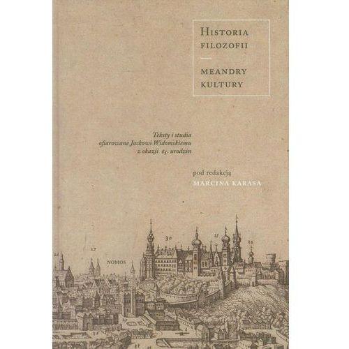 Historia filozofii Meandry kultury - Marcin Karas (9788376882468)