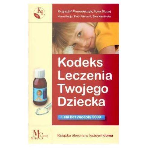Kodeks Leczenia Twojego Dziecka Leki bez Recepty 2009 (286 str.)