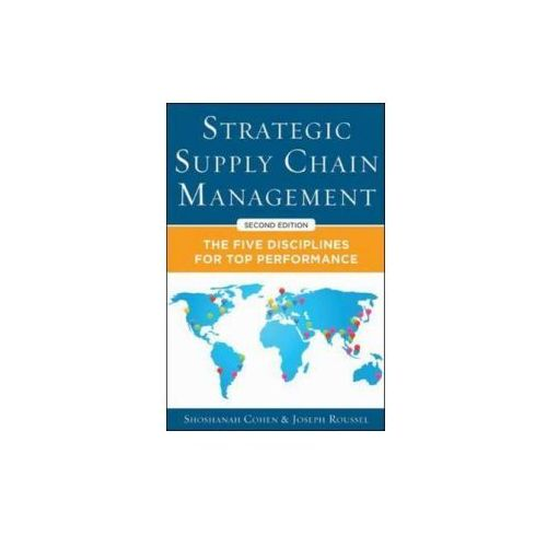 Strategic Supply Chain Management: The Five Core Disciplines for Top Performance (9780071813082)