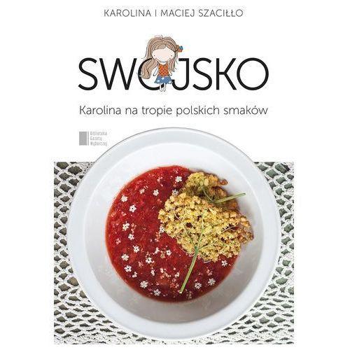 Swojsko Karolina na tropie polskich smaków - Dostępne od: 2014-10-23 (256 str.)