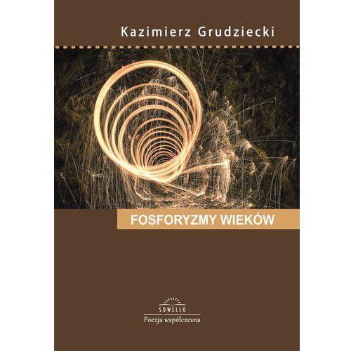 Fosforyzmy wieków - Wysyłka od 3,99 - porównuj ceny z wysyłką, książka z kategorii Poezja