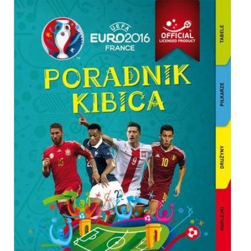 Euro 2016. Poradnik kibica + zakładka do książki GRATIS (40 str.)