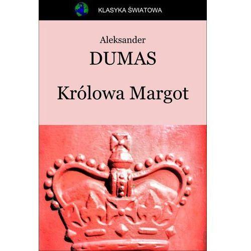 Królowa Margot - Aleksander Dumas (ojciec), Aleksander Dumas
