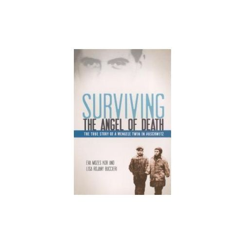 Surviving the Angel of Death: The True Story of a Mengele Twin in Auschwitz (9780606238380)