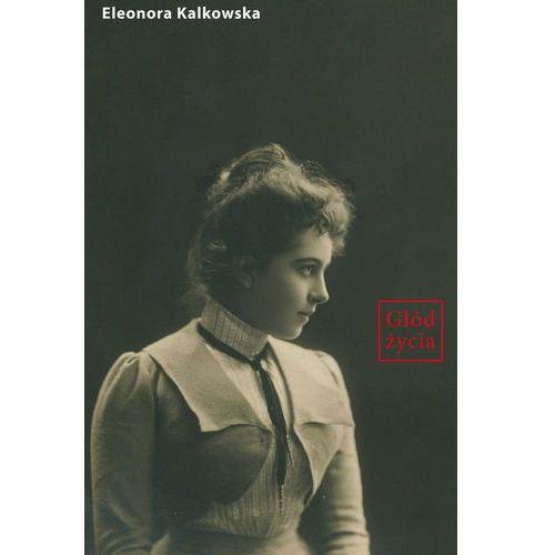 Głód życia, Eleonora Kalkowska
