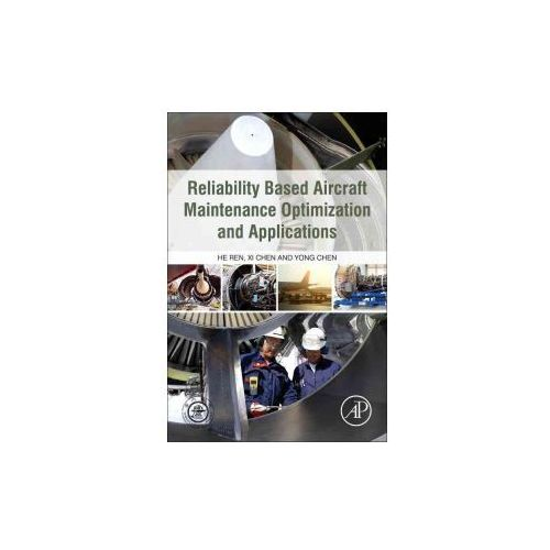 Reliability Based Airframe Maintenance Optimization and Applications (9780128126684)