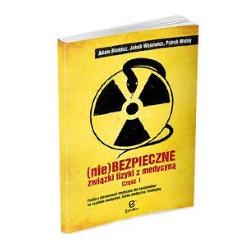 (Nie)bezpieczne związki fizyki z medycyną 1 w.2014 (9788302148057)