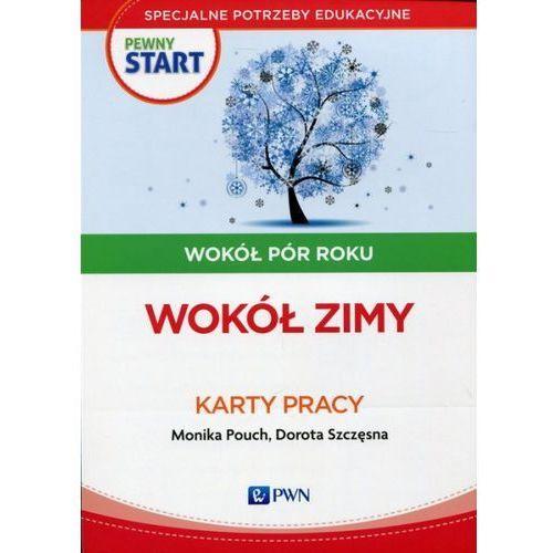 Pewny start Wokół pór roku Wokół zimy Karty pracy - Pouch Monika, Szczęsna Dorota, Wydawnictwo Szkolne PWN