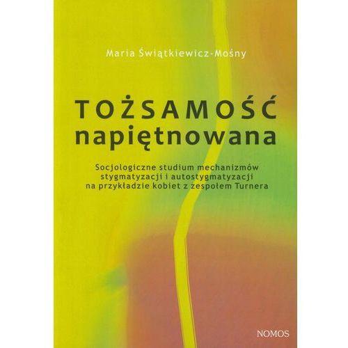 Tożsamość napiętnowana - Maria Świątkiewicz-Mośny (9788376883038)