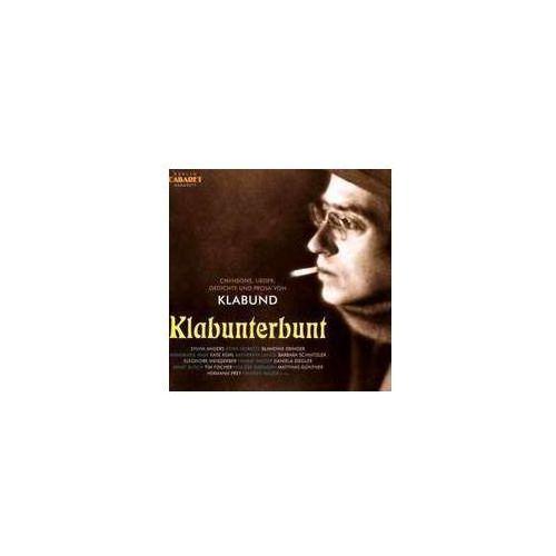 Klabunterbunt - Chansons, Lieder, Gedichte Und Prosa Von Klabund