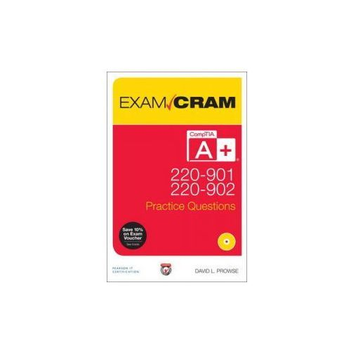 Comptia A+ 220-901 and 220-902 Practice Questions Exam Cram (9780789756305)