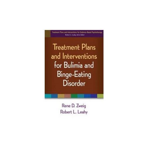 Treatment Plans and Interventions for Bulimia and Binge-Eating Disorder (9781462502585)