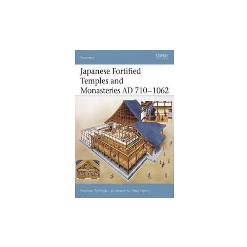 Japanese Fortified Temples and Monasteries, AD 710-1062