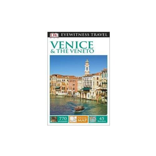 DK Eyewitness Travel Guide Venice and the Veneto (9780241199558)
