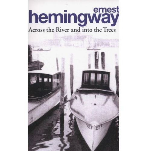 Hemingway, Across The River And Into The (240 str.)