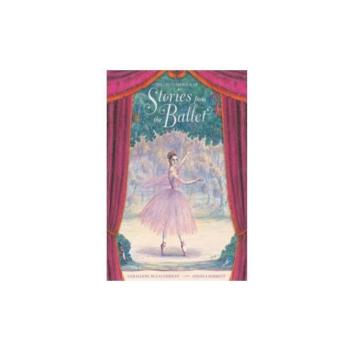 Orchard Book of Stories from the Ballet, Mccaughrean, Geraldine