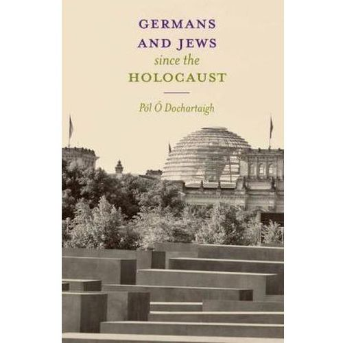 Germans and Jews Since the Holocaust (9781403946843)