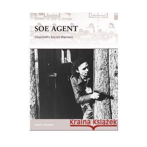 SOE Agent Churchill's Secret Warriors, Osprey Publishing Ltd
