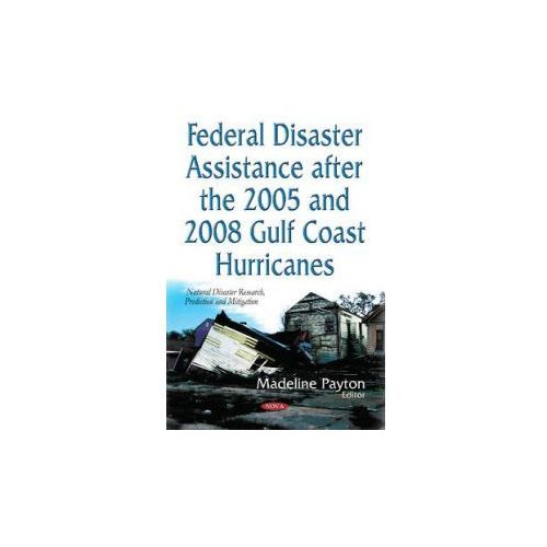 Federal Disaster Assistance After the 2005 and 2008 Gulf Coast Hurricanes