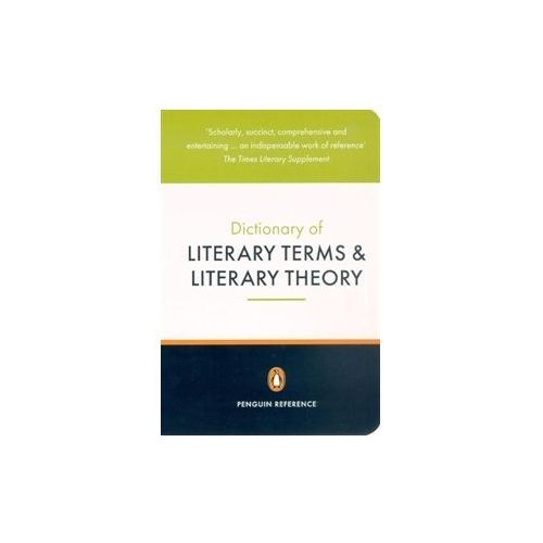 The Penguin Dictionary Of Literary Terms and Literary Theory 4th Edition (9780140513639)