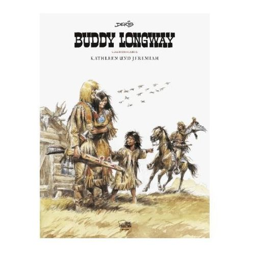 Buddy Longway Gesamtausgabe - Kathleen und Jeremiah