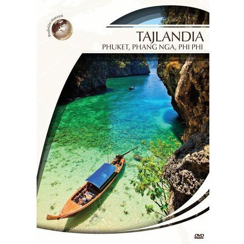 DVD Podróże Marzeń Tajlandia Phuket, Phang Nga, Phiphi