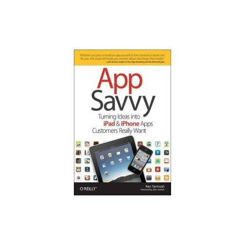 App Savvy. Turning Ideas into iPhone and iPad Apps Customers Really Want