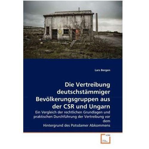 Die Vertreibung deutschstämmiger Bevölkerungsgruppen aus der CSR und Ungarn (9783639063554)