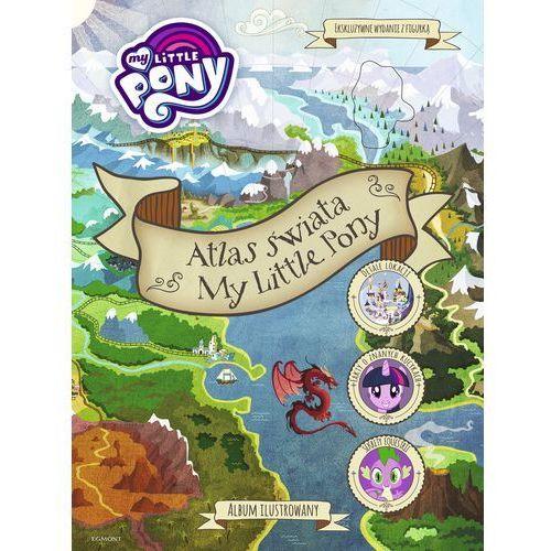 Atlas świata My Little Pony - Jeśli zamówisz do 14:00, wyślemy tego samego dnia. Darmowa dostawa, już od 99,99 zł. (96 str.)