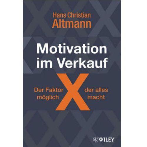 Motivation im Verkauf - der Faktor X, der alles möglich macht! (9783527505333)