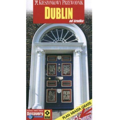 DUBLIN. OD ŚRODKA. KIESZONKOWY PRZEWODNIK Donna Dalley (9788372435057)