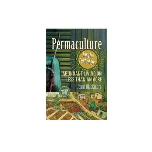 Permaculture for the Rest of Us (9780865718104)