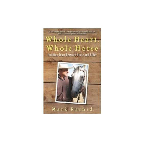 Whole Heart, Whole Horse: Building Trust Between Horse and Rider