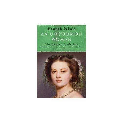 Uncommon Woman: The Life of Princess Vicky (9781842126233)