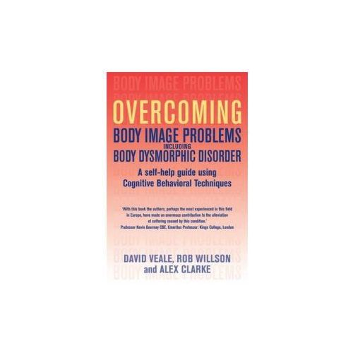 Overcoming Body Image Problems Including Body Dysmorphic Dis (9781845292799)