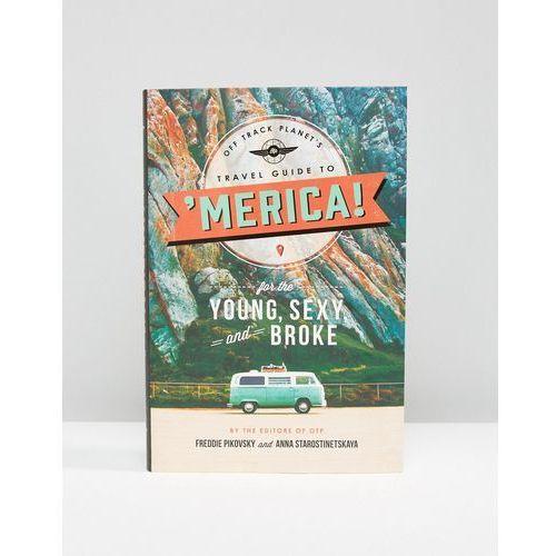 Off track planet's guide america: young sexy & broke book - multi, marki Books