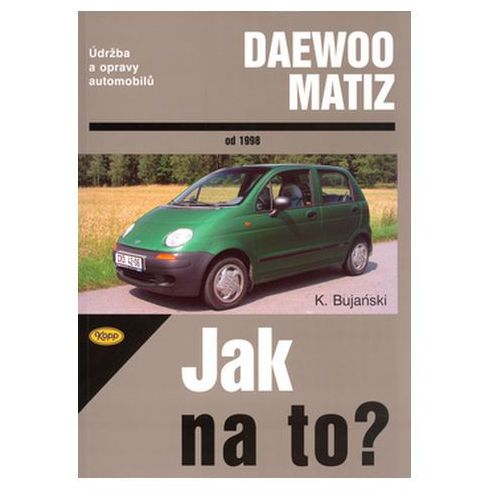Daewoo Matiz od 1998 Krzysztof Bujanski (9788072322404)