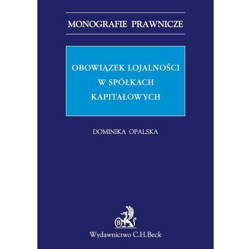 Obowiązek lojalności w spółkach kapitałowych - Zamów teraz bezpośrednio od wydawcy (440 str.)
