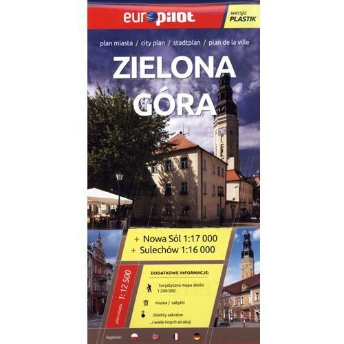 Zielona Góra, Nowa Sól, Sulechów. Plan miasta 1:12 500. Europilot wersja plastik (2 str.)