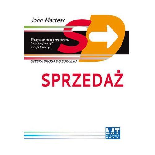 Sprzedaż Szybka droga do sukcesu - John Mactear (9788377461624)