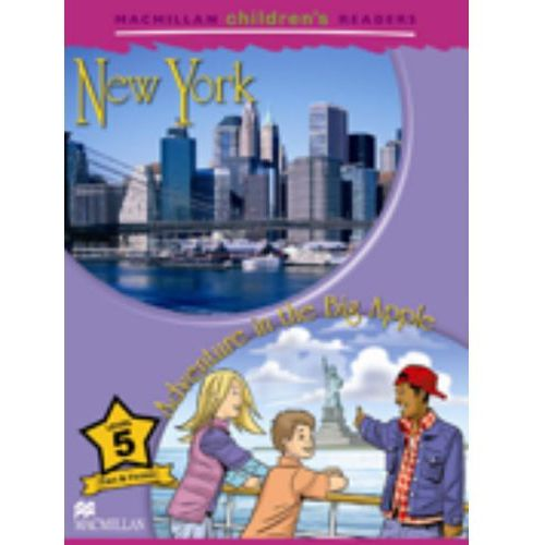 New York / Adventure in the Big Apple. Macmillan Children's Readers 5