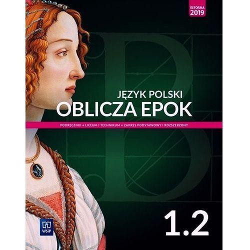 J.polski LO Oblicza epok 1/2 w.2019 WSiP - Dariusz Chemperek,adam Kalbarczyk,dariusz Trześniowski, WSiP